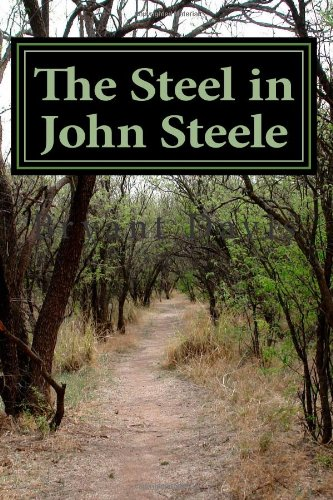 9781470021894: The Steel in John Steele (Volume 1)