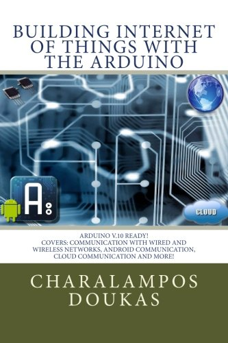 9781470023430: Building Internet of Things with the Arduino (Volume 1)