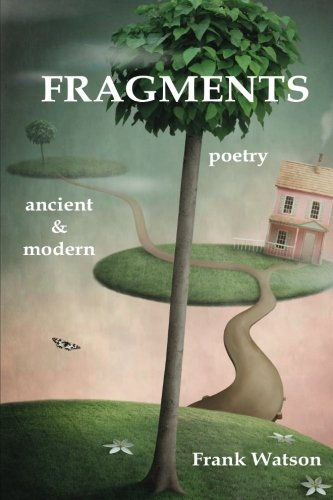9781470023621: Fragments: Poetry, Ancient & Modern