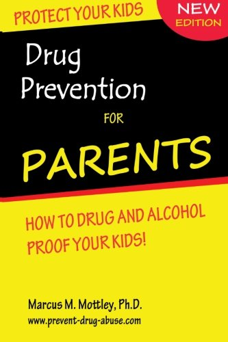 9781470025779: Drug Prevention For Parents: How To Drug & Alcohol Proof Your Children.