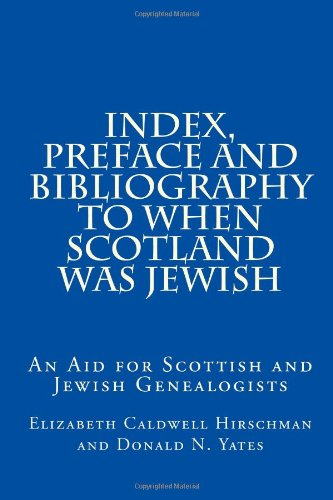 9781470026264: Index, Preface and Bibliography to When Scotland Was Jewish: An Aid for Scottish and Jewish Genealogists
