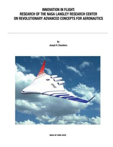 9781470027124: Innovation in Flight: Research of the NASA Langley Research Center on Revolutionary Advanced Concepts for Aeronautics: NASA History Series