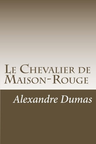 9781470027582: Le Chevalier de Maison-Rouge (French Edition)