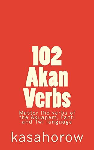 9781470027759: 102 Akan Verbs (Akan Edition)