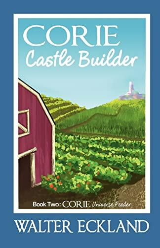 9781470027964: Corie Castle Builder: Corie Universe Feeder Book Two