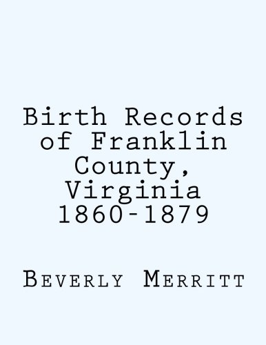 9781470028817: Birth Records of Franklin County, Virginia 1860-1879