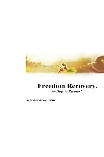 9781470029418: Freedom Recovery, 90-Days to Recover!: Freedom Recovery Workbook