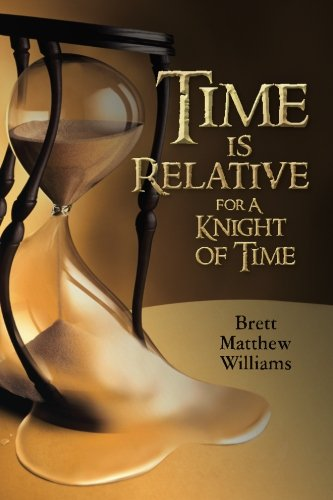 9781470029456: Time is Relative for A Knight of Time