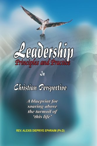 9781470029906: Leadership: Principles and practice in Christian Perspective
