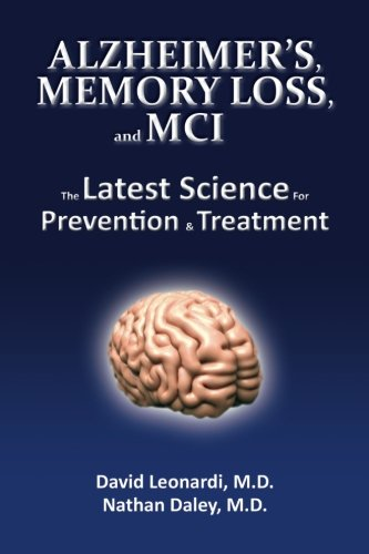 Alzheimer's, Memory Loss, and MCI The Latest: Leonardi MD, David,