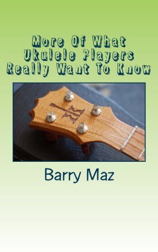 9781470033408: More Of What Ukulele Players Really Want To Know