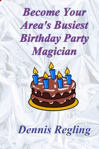 9781470034085: Become Your Area's Busiest Birthday Party Magician