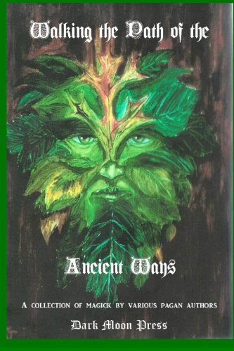 9781470034641: Walking the Path of the Ancient Ways: A collection of magick by various pagan authors