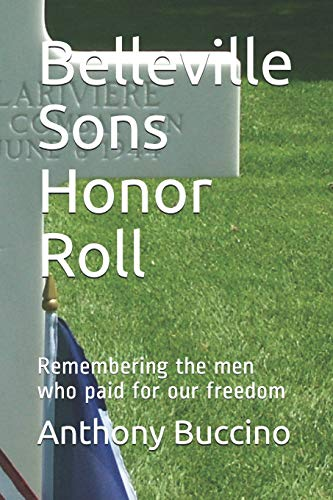 9781470036515: Belleville Sons Honor Roll: Remembering the men who paid for our freedom