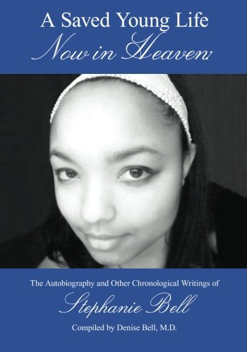 9781470037031: A Saved Young Life Now in Heaven: The Autobiography and Other Chronological Writings of Stephanie Bell