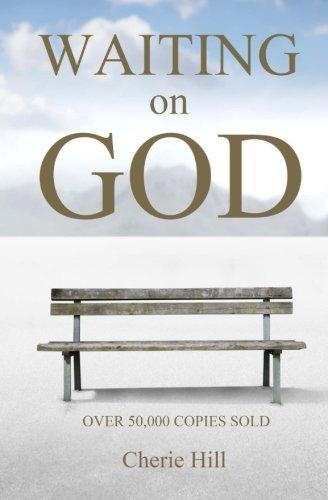 Waiting On God: Hill, Cherie