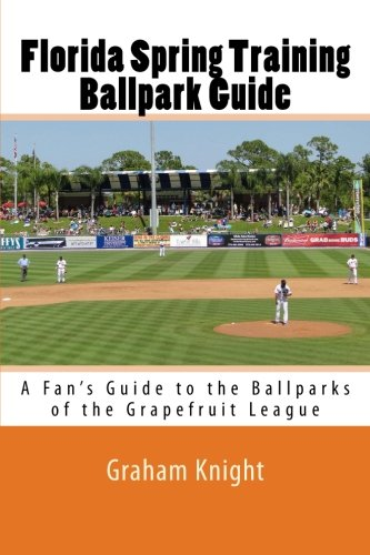 9781470038625: Florida Spring Training Ballpark Guide: A Fan's Guide to the Ballparks of the Grapefruit League