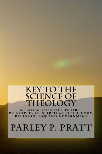 Key to the Science of Theology: Pratt, Parley P.