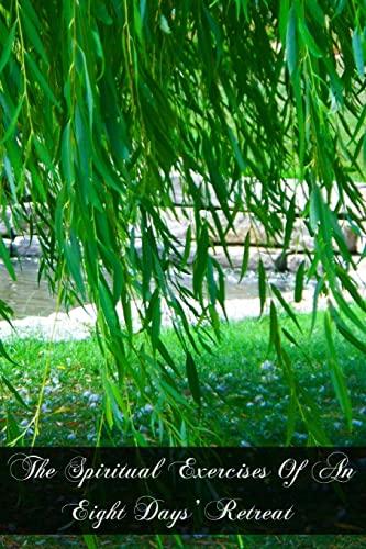 9781470039394: The Spiritual Exercises Of An Eight Days' Retreat