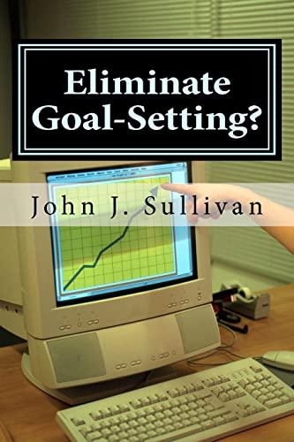 Eliminate Goal-Setting?: Leadership Challenges for Servant Leaders: Sullivan, John J.