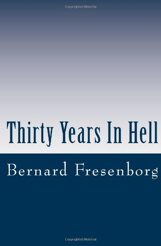 9781470040680: Thirty Years In Hell