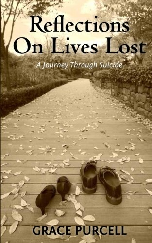 Reflections on Lives Lost: A Journey Through Suicide: Grace Purcell