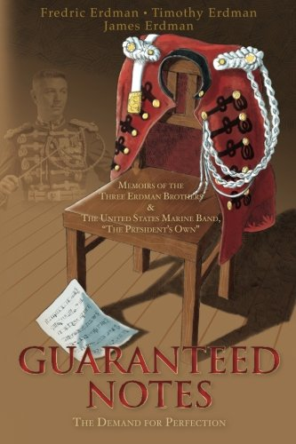 Guaranteed Notes: Memoirs of the Three Erdman: Erdman, Timothy M.,