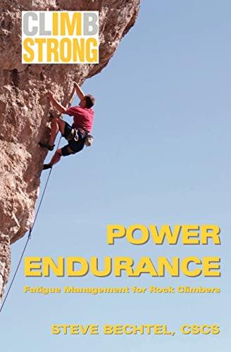 9781470046156: Climb Strong: Power Endurance: Fatigue Management for Rock Climbing
