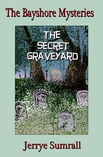 The Bayshore Mysteries: The Secret Graveyard (Signed) (The Bayshore Mysteries Book two): Sumrall, ...