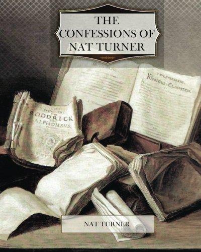 The Confessions of Nat Turner: Turner, Nat