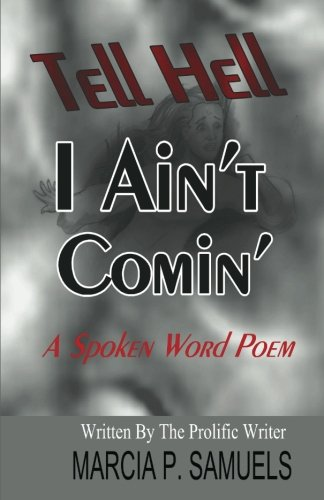 9781470049751: Tell Hell I Ain't Coming...A Spoken Word Poem