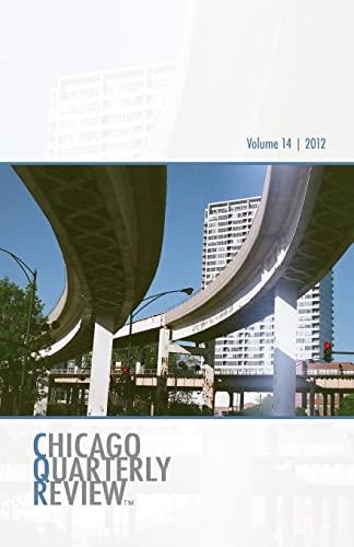 Chicago Quarterly Review Vol. 14 (Volume 14): The Chicago Quarterly