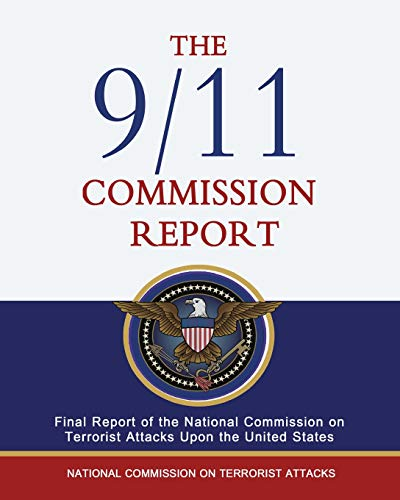 9781470052737: The 9/11 Commission Report: Final Report of the National Commission on Terrorist Attacks Upon the United States