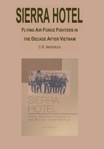 9781470053987: Sierra Hotel: Flying Air Force Fighters in the Decade after Vietnam
