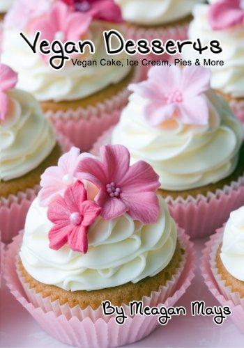 9781470055653: Vegan Desserts: Vegan Cake, Ice Cream, Pies & More (Volume 1)