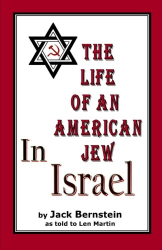 The Life of An American Jew in Israel AND Benjamin H. Freedman-in His Own Words: Jack Bernstein