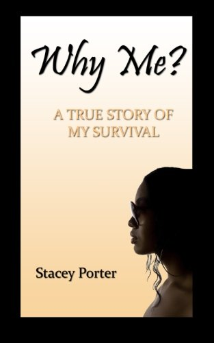 9781470059040: Why Me? THE TRUE STORY OF MY SURVIVAL