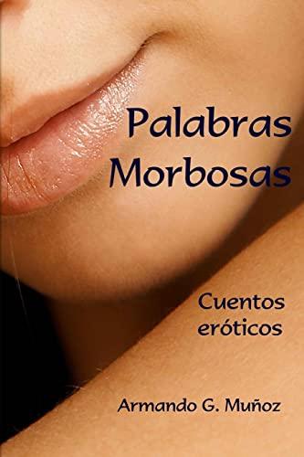 9781470060527: Palabras morbozas: Cuentos eróticos (Spanish Edition)