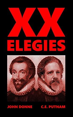 XX Elegies (1470060965) by C E Putnam; John Donne