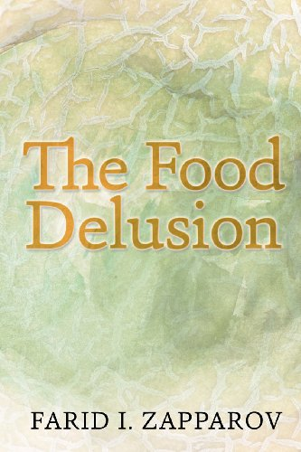 9781470061555: The food delusion: A roadmap to a better understanding of food, body and genes interactions.