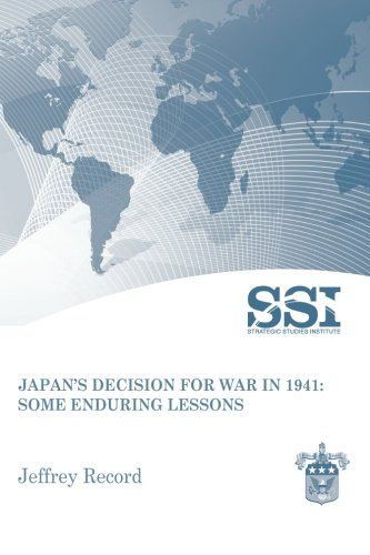 9781470063085: Japan's Decision for War in 1941: Some Enduring Lessons