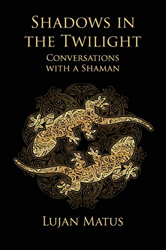 9781470063245: Shadows in the Twilight: Conversations with a Shaman