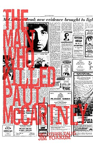 9781470064921: The Man Who Killed Paul McCartney: True Tales of Rock 'n' Roll (and other atrocities)