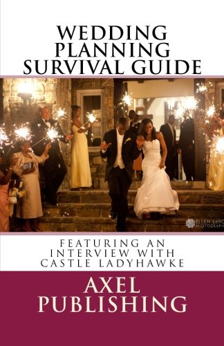 Wedding Planning Survival Guide: Including an Interview: Axel Publishing, Kim