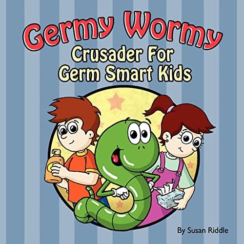 9781470065577: Germy Wormy: Crusader for Germ Smart Kids