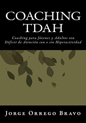 9781470067458: Coaching TDAH: Coaching para Jóvenes y Adultos con Déficit de Atención con o sin Hiperactividad (Spanish Edition)
