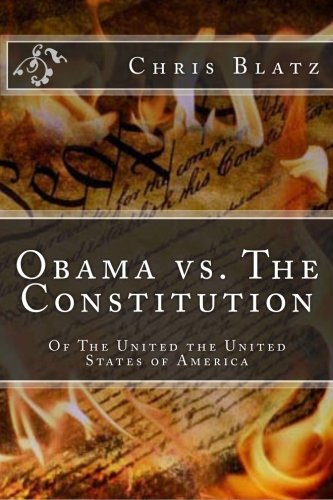 9781470067625: Obama vs. The Constitution: of the United States of America