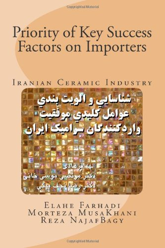 9781470070632: Priority of Key Success Factors on Importers: Iranian Ceramic Industry (Persian Edition)