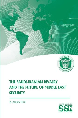 9781470071813: The Saudi-Iranian Rivalry and the Future of Middle East Security