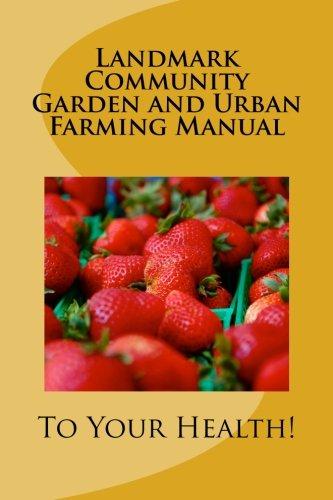 Landmark Community Garden and Urban Farming Manual (Volume 1): Minnis, Michael A.